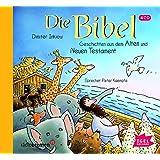 Die Bibel: Geschichten aus dem Alten und Neuen Testament