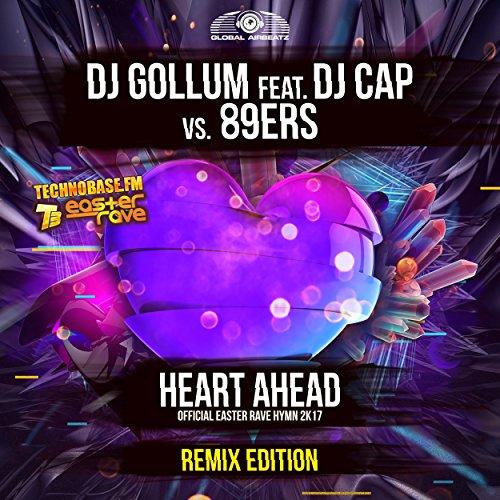 DJ Gollum feat. DJ Cap vs. 89ers - Heart Ahead (Easter Rave Hymn 2K17) (Remix Edition)