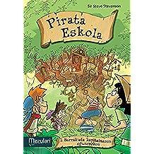 BARRAKUDA KAPITAINAREN EGUNEROKOA (Pirata eskola Book 7) (Basque Edition)