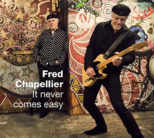 It Never Comes Easy by Fred Chapellier
