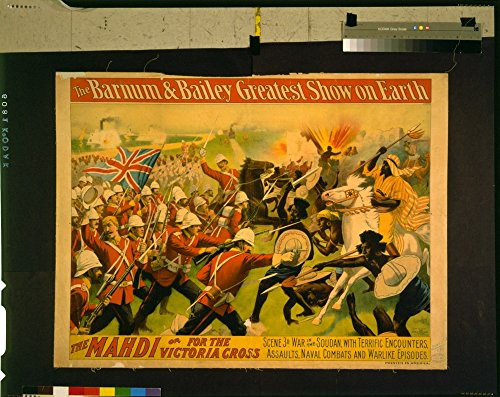 Barnum And Bailey Greatest Show On Earth - The Mahdi For The Victoria Cross Circus Digital Print Poster 23.39 x 18.58 Inches