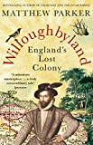 Front cover for the book Willoughbyland: England's Lost Colony by Matthew Parker