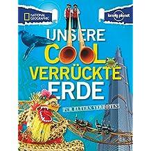 Für Eltern verboten: Unsere cool verrückte Erde (NATIONAL GEOGRAPHIC Für Eltern verboten, Band 350)