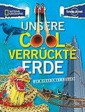 Für Eltern verboten: Unsere cool verrückte Erde (NATIONAL GEOGRAPHIC Für Eltern verboten, Band 350) - Katri Hilden, Michael DuBois