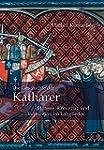 Die Geschichte der Katharer: Häresie,...