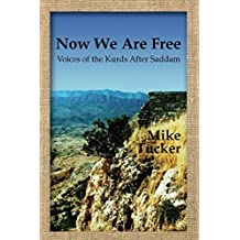 Now We Are Free: Voices of the Kurds After Saddam by Mike Tucker (2014-03-05)