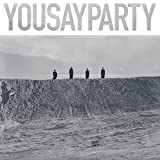 Songtexte von You Say Party - You Say Party