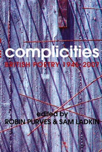 complicities-british-poetry-1945-2007-english-edition