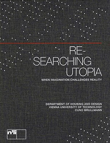 Re-searching utopia: When imagination challenges reality.