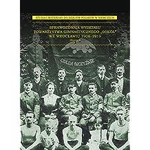 """Sprawozdania Wydzialu Towarzystwa Gimnastycznego """"Sokol"""" we Wroclawiu 1908-1919"""