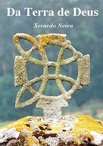 Da Terra de Deus (Galician Edition) par Xerardo Neira