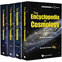 The Encyclopedia Of Cosmology (In 4 Volumes) (World Scientific Series In Astrophysics)