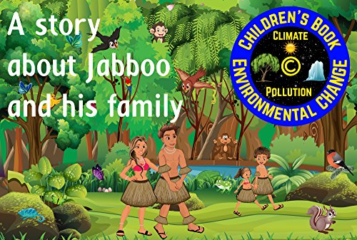 A story about Jabboo and his family.: English (Environmental change) (English Edition)
