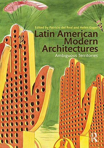 Latin American Modern Architectures: Ambiguous Territories (English Edition)