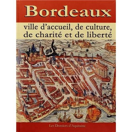 Bordeaux, Ville d'Accueil, de Culture, de Charité et de Liberté