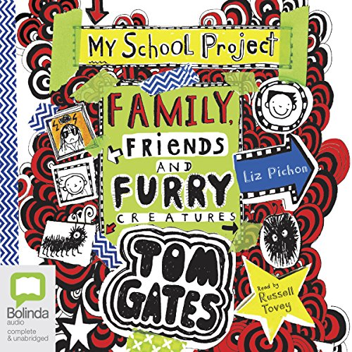 Family, Friends and Furry Creatures: Tom Gates, Book 12