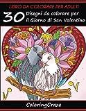 eBook Gratis da Scaricare 30 Disegni Da Colorare Per Il Giorno Di San Valentino Libro Da Colorare Per Adulti Volume 16 (PDF,EPUB,MOBI) Online Italiano