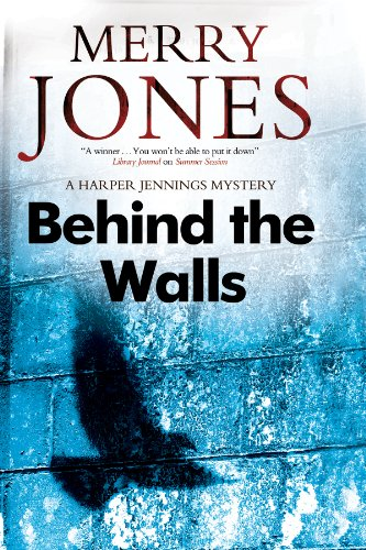 Behind the Walls (A Harper Jennings Mystery)