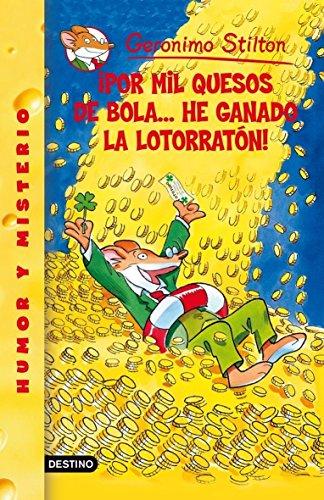 GERONIMO STILTON 32:¡POR MIL QUESOS DE BOLA... HE GANADO LA LOTORRATON! DE STILTON, GERONIMO. ED. DESTINO: HUMOR Y MISTERIO-32, 2008, IDIOMA: CASTELLANO