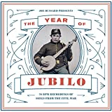 Joe Bussard Presents: The Year of Jubilo (78 RPM Recordings of Songs from the Civil War)