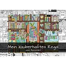 Mein zauberhaftes Regal zum Ausmalen (Wandkalender 2019 DIN A2 quer): Ausmalkalender mit Regal-Wimmelbildern (Geburtstagskalender, 14 Seiten ) (CALVENDO Spass)