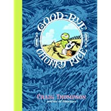 Good-bye, Chunky Rice (Pantheon Graphic Novels) by Craig Thompson (2006-05-09)