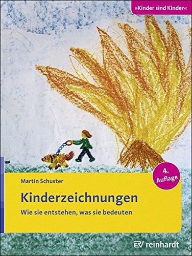Kinderzeichnungen: Wie sie entstehen, was sie bedeuten (Kinder sind Kinder, Band 35)