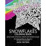 SnowFlakes Coloring Book Dark Edition Vol.2: Swear Word, Christmas,Flowers and Mandala Design