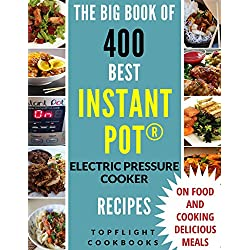 INSTANT POT: The Ultimate 400 Best Instant pot electric pressure cooker recipes (instant pot recipes, instant pot cookbook, instant pot cookbook for two, ... cooker cookbook, paleo) (English Edition)