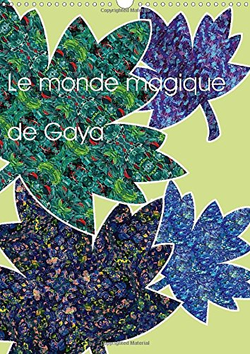 Le monde magique de Gaya 2015: Art abstr...