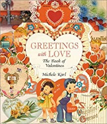 Greetings With Love: The Book of Valentines (Architecture S) by Michele Karl (2003-01-31)