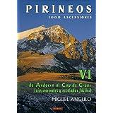 Pirineos VI - 1000 ascensiones. De Andorra al Cap de Creus (Mendia)
