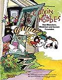 Calvin und Hobbes: Sammelband 1: Von Monstern, Mädchen und besten Freunden - Bill Watterson