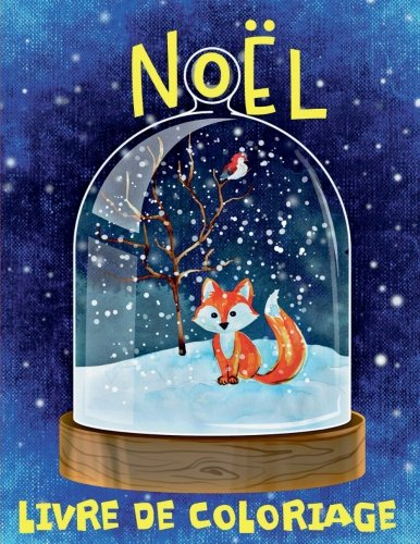 ❄ Noël ❄ Livre de Coloriage Noël ❄ (Livre de Coloriage 9 ans): ❄ Christmas Coloring Book Children ~ Coloring Book 9 Year ... Book Kids) ~ French Edition ❄