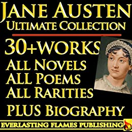 JANE AUSTEN COMPLETE COLLECTION ULTIMATE EDITION - 30+ Works - All Books, Poetry, Rarities, Juvenilia, Letters INCLUDING Emma, Sanditon, The Watsons, Love ... Park PLUS BIOGRAPHY (English Edition) par [Austen, Jane, Austen Leigh, James Edward]