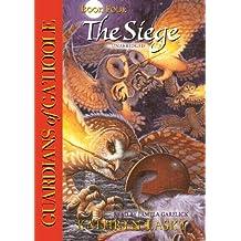 The Siege (Guardians of Ga'hoole, Band 4)