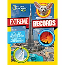 Extreme Records: The Tallest, Weirdest, Fastest, Coolest Stuff on Planet Earth!