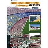 Groundhopping Informer 2014/2015: Das Anschriftenverzeichnis des Weltfußballs