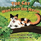 The Cat Who Lost His Meow by Angela Muse (2014-06-01)