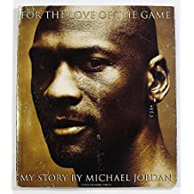 For the Love of the Game- My Story First edition by Jordan, Michael; Mark Vancil (1998) Paperback