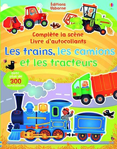 Les trains, les camions et les tracteurs - Complte la scne livre d'autocollants (volume combin)