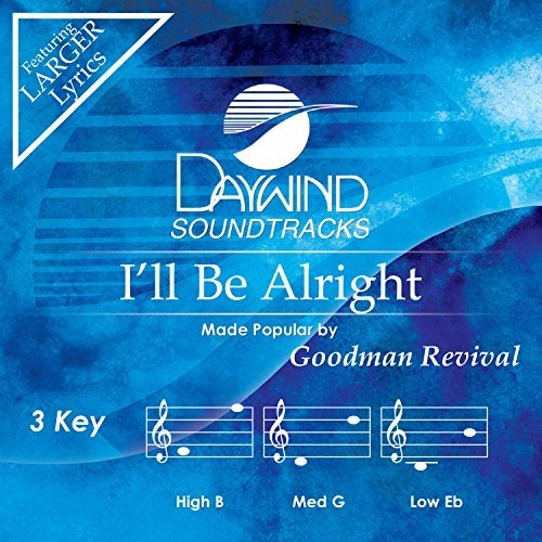 I'll Be Alright by Goodman Revival