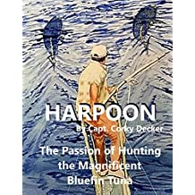 Harpoon: The Passion of Hunting the Magnificent Bluefin Tuna (English Edition)