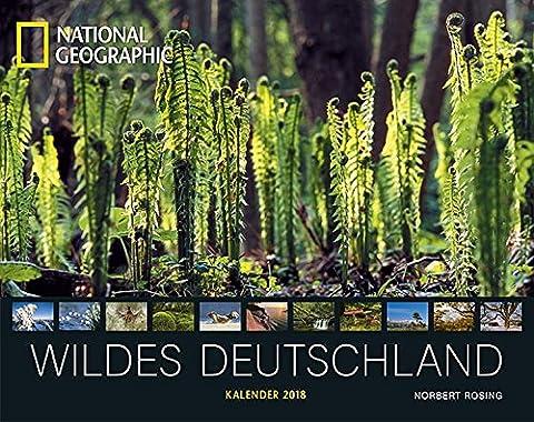 NATIONAL GEOGRAPHIC: Wildes Deutschland 2018: Jahreskalender (National Geographic Für Kinder)