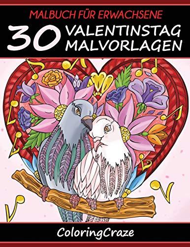 Malbuch für Erwachsene: 30 Valentinstag-Malvorlagen, Aus der Malbücher für Erwachsene-Reihe von ColoringCraze (Ich liebe Dich Sammlung, Band 1) (Erwachsene Valentinstag-basteln Für)