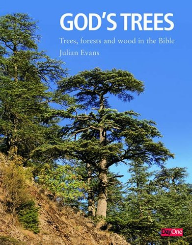 God's Trees: Trees, Forests and Woods in the Bible