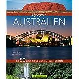 Highlights Australien: Die 50 Ziele, die Sie gesehen haben sollten