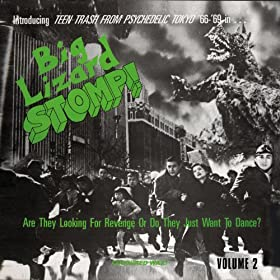 Big Lizard Stomp! - Teen Trash From Psychedelic Tokyo '66 - '69 - Remastered