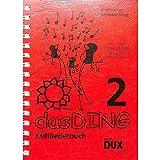 Das Ding - Kultliederbuch mit Grifftabelle für Gitarre (264 Griffe) für über 400 weitere Songs, Band 2 - Andreas Lutz & Bernhard Bitzel