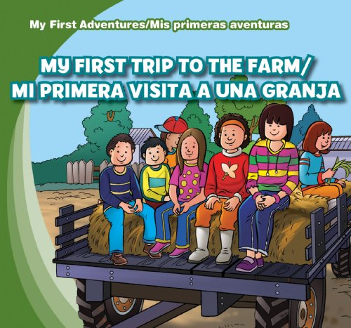 My First Trip to the Farm / Mi primera visita a una granja (My First Adventures / Mis primeras aventuras) por Katie Kawa